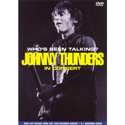 Johnny Thunders: Who's Been Talking? In Concert