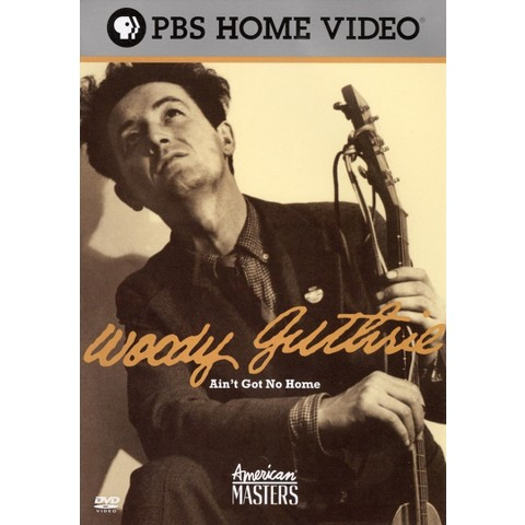 American Masters: Woody Guthrie - Ain't Got No Home