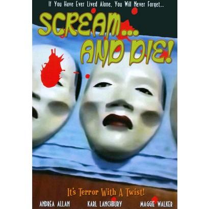 Scream ... and Die!