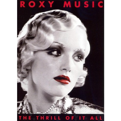 Roxy Music: Thrill of It All - A Visual History 1972-1982