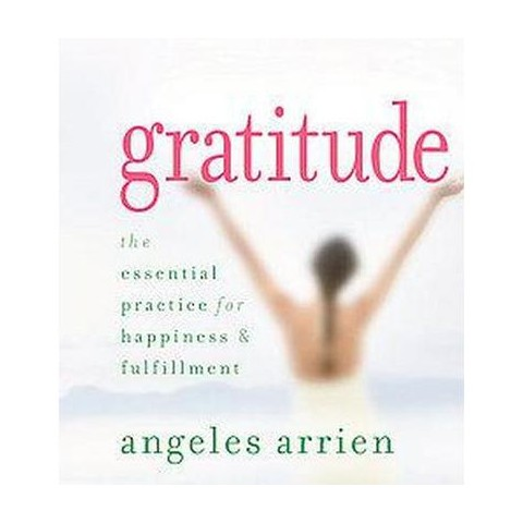 Gratitude, the Essential Practice for Happiness & Fulfillment (Compact Disc)