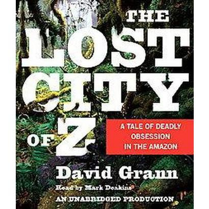 The Lost City of Z (Unabridged) (Compact Disc)