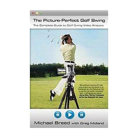 The Picture Perfect Golf Swing (Illustrated) (Paperback)