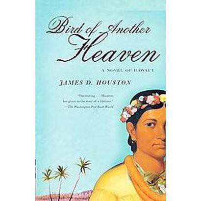 Bird of Another Heaven (Reprint) (Paperback)