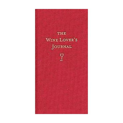 The Wine Lover's Journal (Deluxe) (Hardcover)
