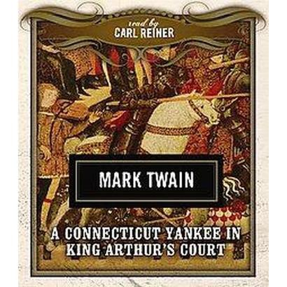 A Connecticut Yankee in King Arthur's Court (Abridged) (Compact Disc)