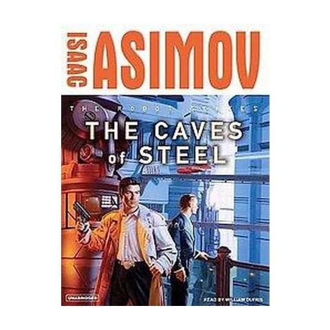 The Caves of Steel (Unabridged) (Compact Disc)