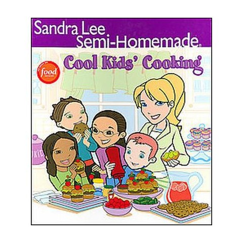 Sandra Lee Semi-HomemadeCool Kids' Cooking (Hardcover)