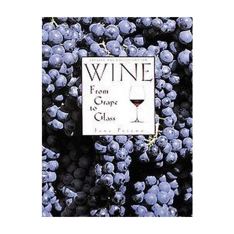 Wine from Grape to Glass (Revised) (Hardcover)