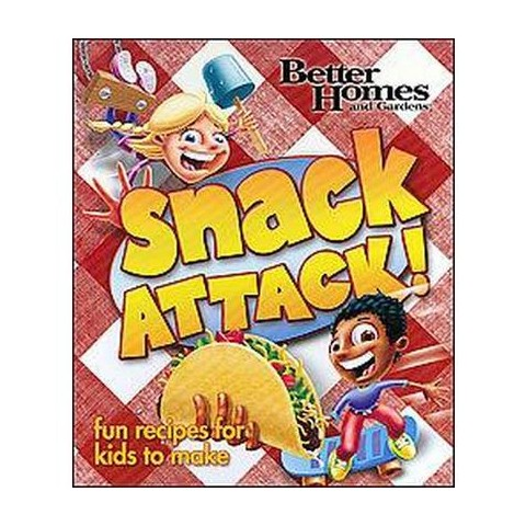 Better Homes and Gardens Snack Attack! (Hardcover)