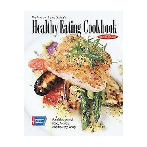 The American Cancer Society's Healthy Eating Cookbook (Hardcover)