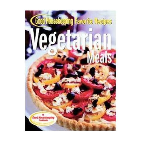 Good Housekeeping Favorite Recipes Vegetarian Meals (Hardcover)