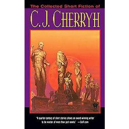 The Collected Short Fiction of C. J. Cherryh (Reprint) (Paperback)