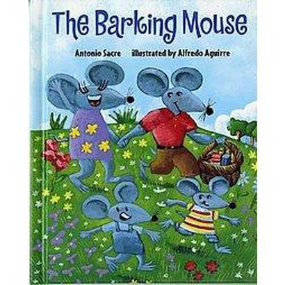 The Barking Mouse (Hardcover)