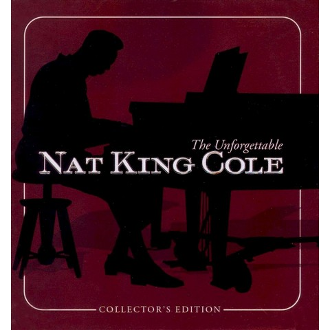 Unforgettable Nat King Cole: Collector's Edition