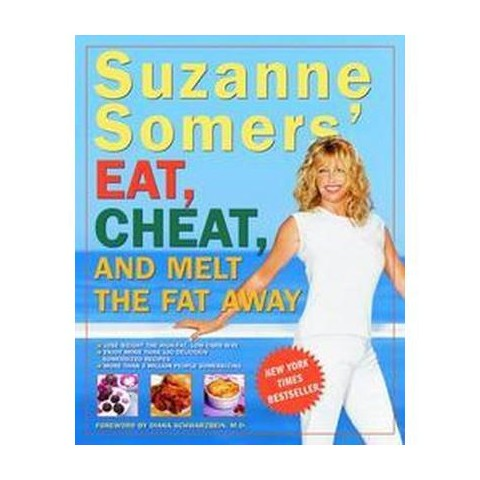 Suzanne Somers' Eat, Cheat, and Melt the Fat Away (Reprint) (Paperback)