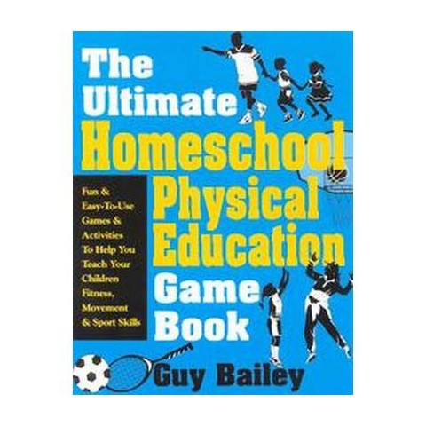 The Ultimate Homeschool Physical Education Game Book (Paperback)