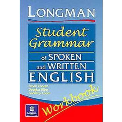 Longman Student Grammar of Spoken and Written English (Workbook) (Paperback)
