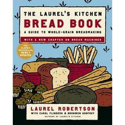 The Laurel's Kitchen Bread Book (Updated / Subsequent) (Paperback)