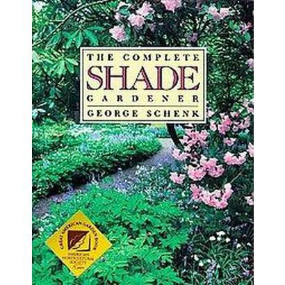 The Complete Shade Gardener (Paperback)