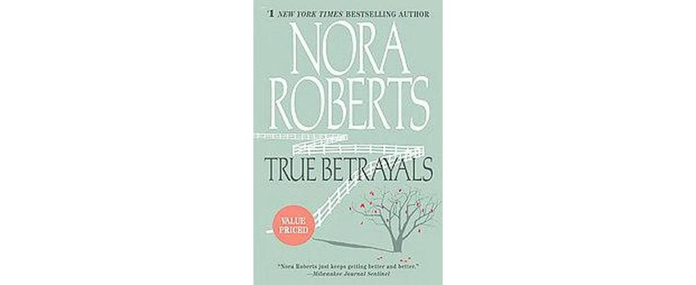 true betrayals by nora roberts True betrayals has 10,128 ratings and 241 reviews kris - my novelesque life said: true betrayalswritten by nora roberts1995 400 pagesgenre: romance.