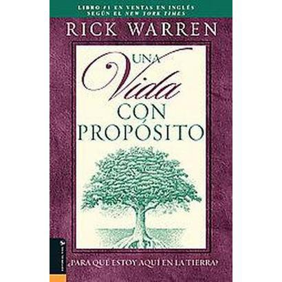 Una Vida Con Proposito / The Purpose Driven Life (Hardcover)