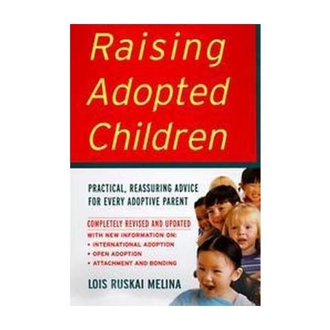 Raising Adopted Children (Revised) (Paperback)