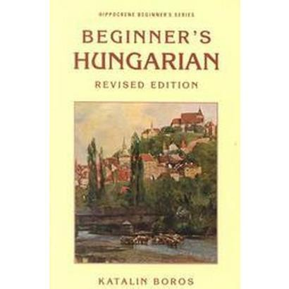 Beginner's Hungarian (Revised / Expanded) (Paperback)