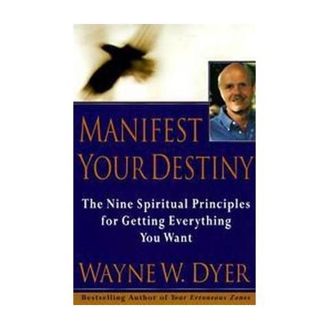 Manifest Your Destiny (Reprint) (Paperback)