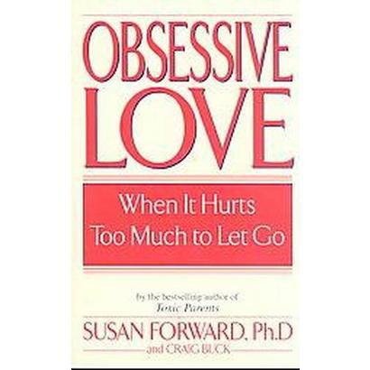 Obsessive Love (Reprint) (Paperback)