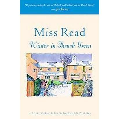 Winter in Thrush Green (Reprint) (Paperback)