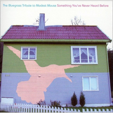 Iron Horse - Something You've Never Heard Before: The Bluegrass Tribute to Modest Mouse (CD)