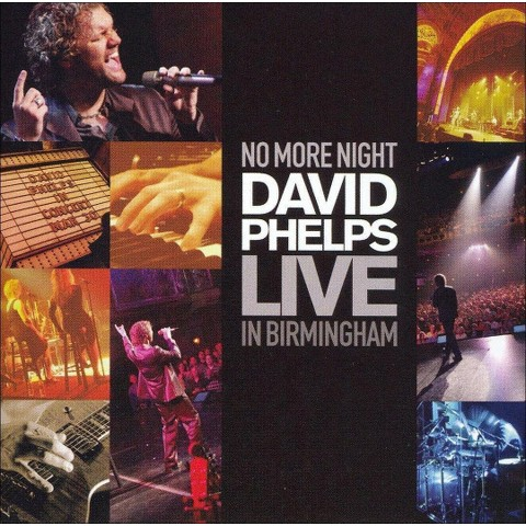 No More Night: David Phelps Live in Birmingham (CD/DVD)