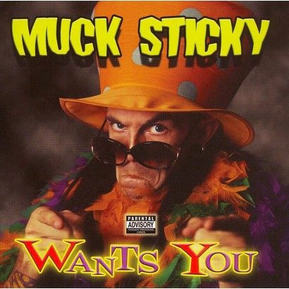 Muck Sticky Wants You [Explicit Lyrics]