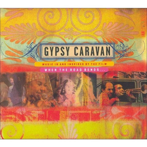 Gypsy Caravan: Music in and Inspired by the Film