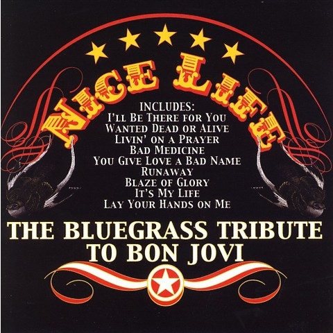 Nice Life: Bluegrass Tribute to Bon Jovi