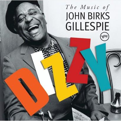 Dizzy: The Music of John Birks Gillespie