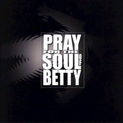 Pray for the Soul of Betty (Clean)