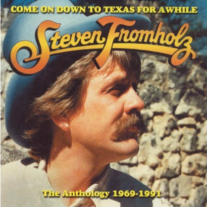 Come on Down to Texas for Awhile: The Anthology 1969-1991