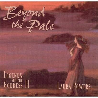 Beyond the Pale: Legends of the Goddess, Vol. 2