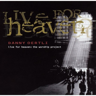 Live For Heaven: The Worship Project