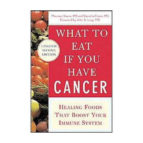 What to Eat If You Have Cancer (Updated) (Paperback)