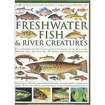 The World Encyclopedia of Freshwater Fish & River Creatures (Hardcover)