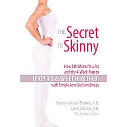 The Secret to Skinny (Paperback)