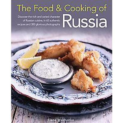 The Food & Cooking of Russia (Hardcover)