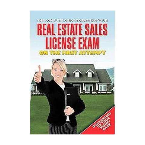 The Complete Guide to Passing Your Real Estate Sales License Exam on the First Attempt (Paperback)