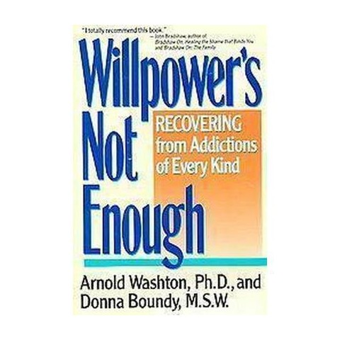 Willpower's Not Enough (Reprint) (Paperback)