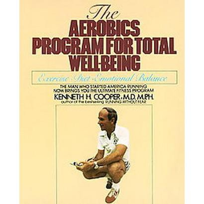 The Aerobics Program for Total Well-Being (Reissue) (Paperback)