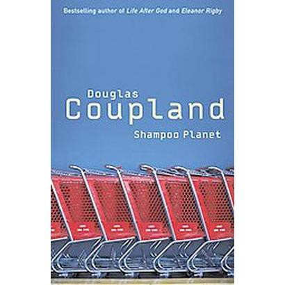 shampoo planet There's a reason the cover of shampoo planet looks like a benetton ad: generation x author douglas coupland has watched.