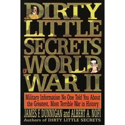 Dirty Little Secrets of World War II (Reprint) (Paperback)